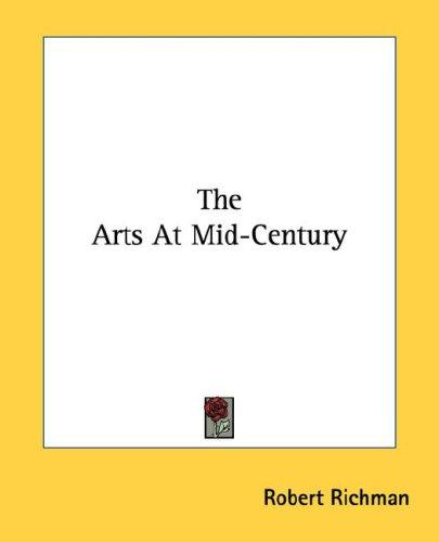 The Arts At Mid-Century