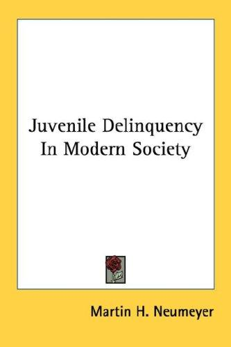 Juvenile Delinquency In Modern Society