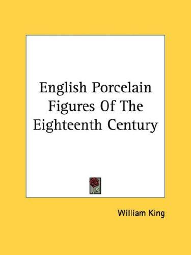 English Porcelain Figures Of The Eighteenth Century