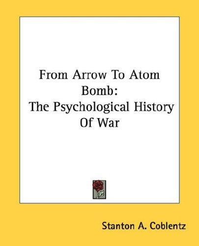 From Arrow To Atom Bomb