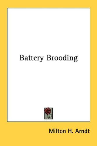Battery Brooding