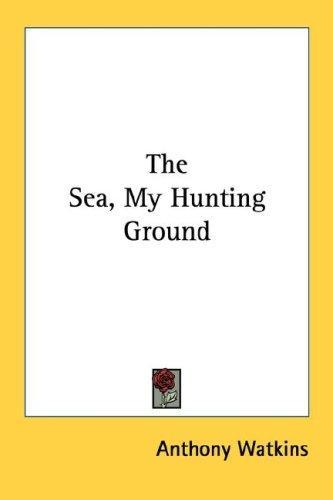 The Sea, My Hunting Ground