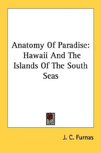 Anatomy Of Paradise