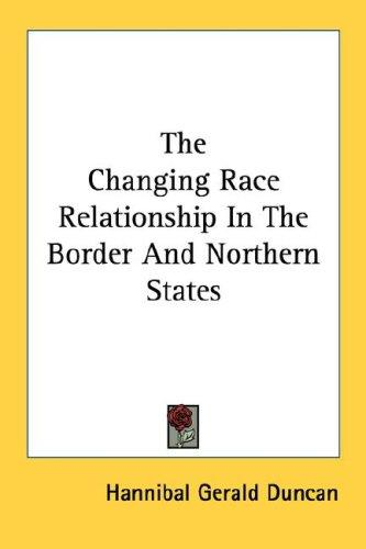 The Changing Race Relationship In The Border And Northern States