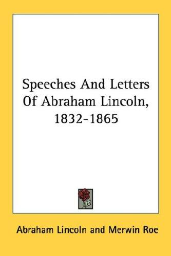 Download Speeches And Letters Of Abraham Lincoln, 1832-1865
