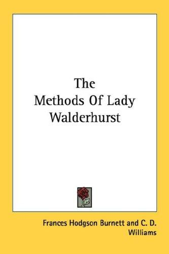 Download The Methods Of Lady Walderhurst