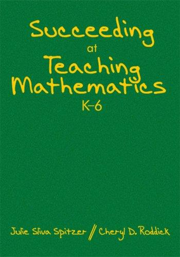 Download Succeeding at Teaching Mathematics, K-6