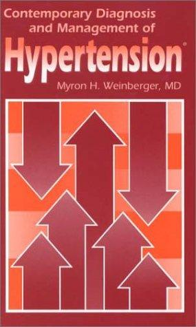 Contemporary Diagnosis and Management of Hypertension®