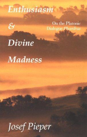 Enthusiasm and divine madness