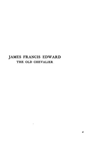 Download James Francis Edward, the Old Chevalier