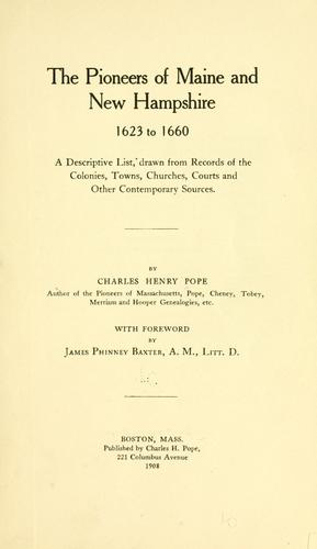 The pioneers of Maine and New Hampshire, 1623 to 1660