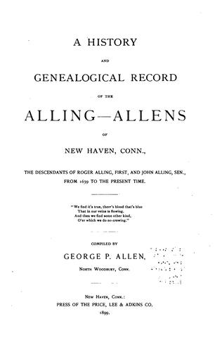 A history and genealogical record of the Alling-Allens of New Haven, Conn.
