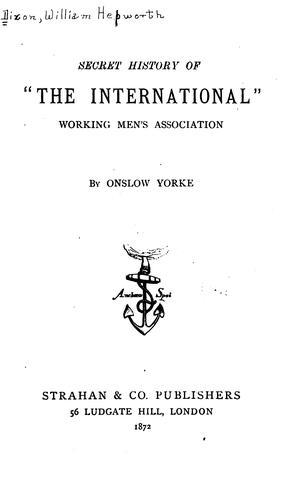 "Secret history of ""The International"" working men's association"