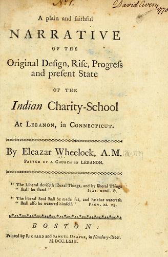 Download A plain and faithful narrative of the original design, rise, progress and present state of the Indian charity-school at Lebanon, in Connecticut