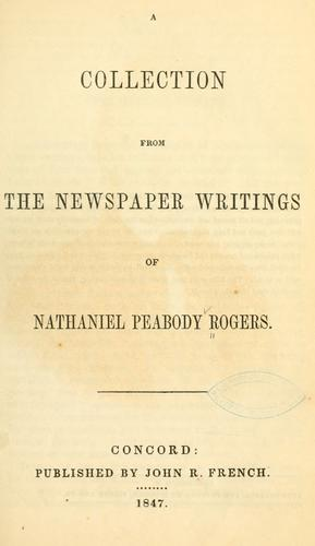 Download A collection from the newspaper writings of Nathaniel Peabody Rogers.