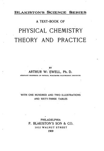 A text-book of physical chemistry, theory and practice