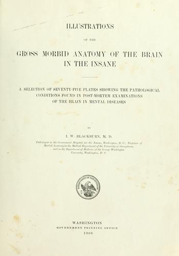 Illustrations of the gross morbid anatomy of the brain in the insane.