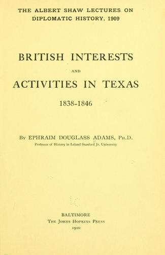 Download British interests and activities in Texas, 1838-1846