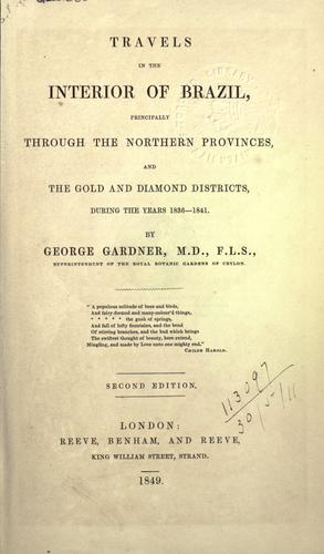 Download Travels in the interior of Brazil, principally through the northern provinces, and the gold and diamond districts, during the years 1836-1841.