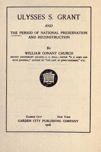 Download Ulysses S. Grant and the period of national preservation and reconstruction.