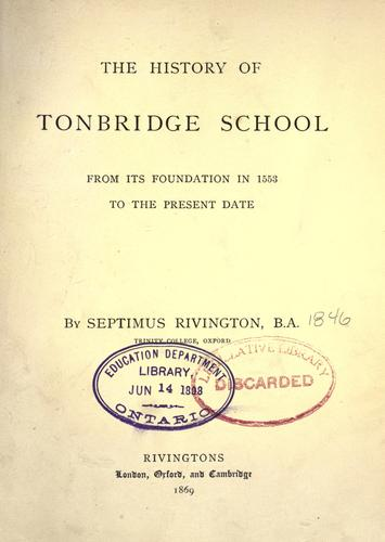 Download The history of Tonbridge school from its foundation in 1553 to the present date