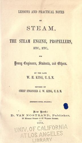 Lessons and practical notes on steam, the steam engine, propellers, etc., etc.