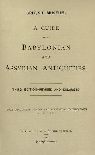 A guide to the Babylonian and Assyrian antiquities.