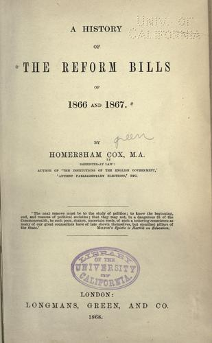A history of the reform bills of 1866 and 1867