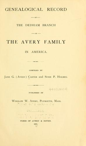 Genealogical record of the Dedham branch of the Avery family in America.