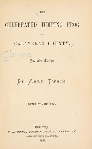 The celebrated jumping frog of Calaveras County and other stories