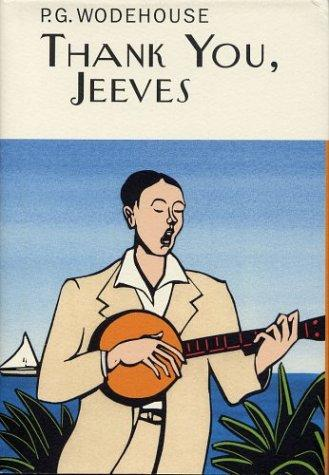 Thank You, Jeeves (A Jeeves and Bertie Novel)