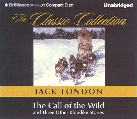Call of the Wild, The (The Classic Collection)