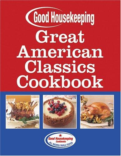 Image for Great American Classics Cookbook (Good Housekeeping)