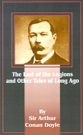 Download The Last of the Legions and Other Tales of Long Ago