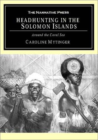 Headhunting in the Solomon Islands