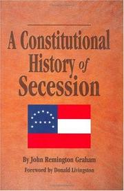 A Constitutional History of Secession [Hardcover] by John Remington Graham