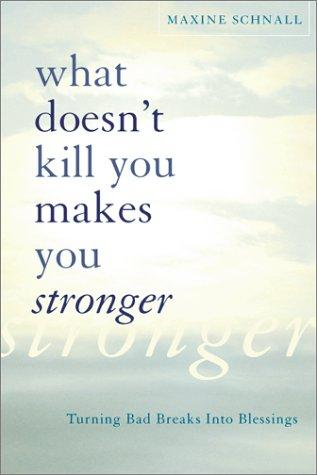 Download What Doesn't Kill You Makes you Stronger