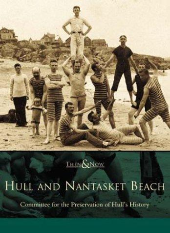 Hull  and  Nantasket  Beach  (MA)  (Then  &  Now), Galluzzo, John