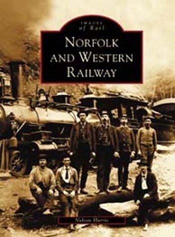 Norfolk and Western Railway   (VA)  (Images of Rail) by Nelson Harris