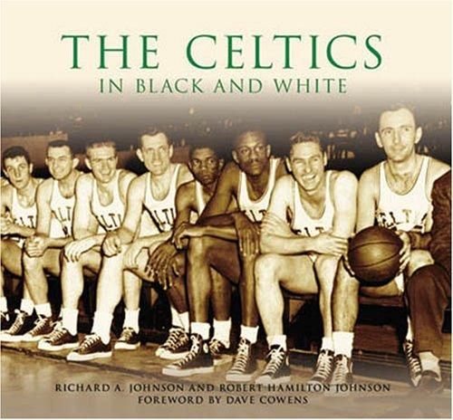 Image for The Celtics in Black and White  (MA)   (Images  of  Sports)