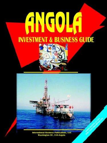 Download Angola Investment and Business Guide