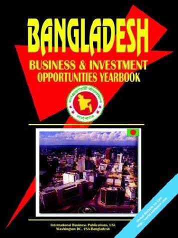 Download Bangladesh Business and Investment Opportunities Yearbook