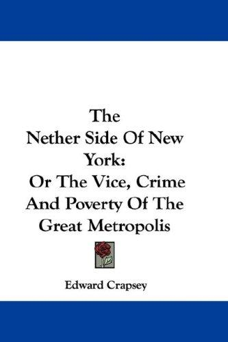 The nether side of New York by Edward Crapsey