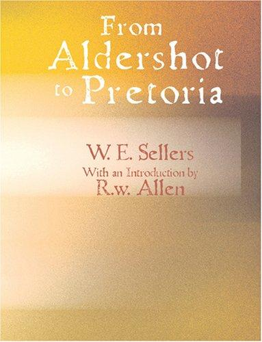 From Aldershot to Pretoria (Large Print Edition)