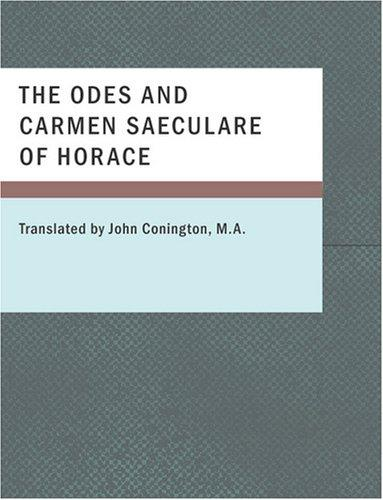 Download The Odes and Carmen Saeculare of Horace (Large Print Edition)