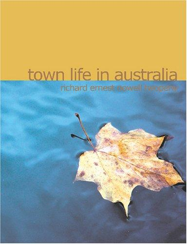 Download Town Life in Australia (Large Print Edition)