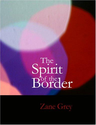 Download The Spirit of the Border (Large Print Edition)