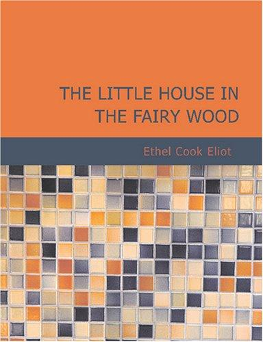 The Little House in the Fairy Wood (Large Print Edition)