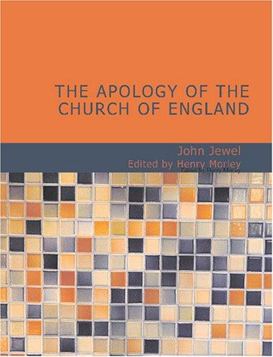 Download The Apology of the Church of England (Large Print Edition)