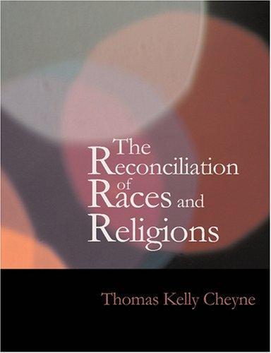 The Reconciliation of Races and Religions (Large Print Edition): The Reconciliation of Races and Religions (Large Print Edition)